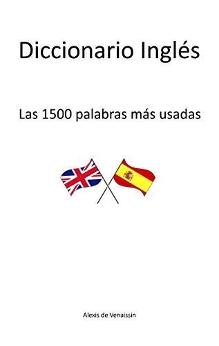 Diccionario Inglés: Las 1500 palabras más usadas por Alexis de Venaissin