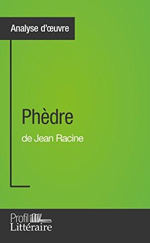 Phèdre de Jean Racine (Analyse approfondie): Approfondissez votre lecture des romans classiques et modernes avec Profil-Litteraire.fr par Caroline Taillet
