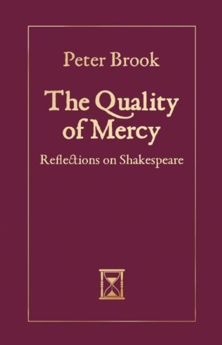 By Peter Brook The Quality of Mercy: Reflections on Shakespeare (1st. Edition) [Hardcover]