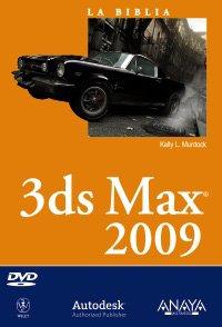 3ds Max 2009 (La Biblia De) por Kelly L. Murdock