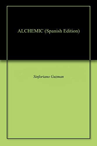 ALCHEMIC (Spanish Edition)
