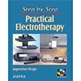 Step by Step Practical Electrotherapy (with Photo CD Rom)