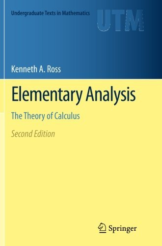 Elementary Analysis: The Theory of Calculus (Undergraduate Texts in Mathematics) by Kenneth A. Ross (2015-02-08)