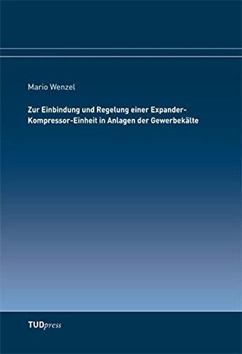 Kompressor-einheit (Zur Einbindung und Regelung einer Expander-Kompressor-Einheit in Anlagen der Gewerbekälte)