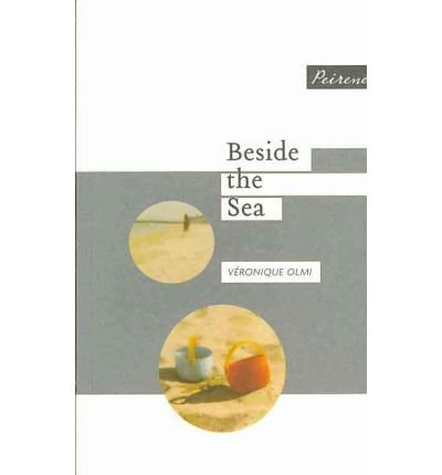 [(Beside the Sea)] [Author: Veronique Olmi] published on (January, 2010)