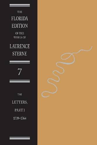 The Letters of Laurence Sterne Pt. 1; 1739-1764 (Florida Edition of the Works Laurence Sterne)