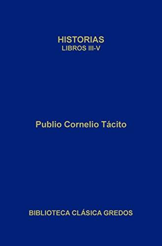 Historias. Libros III-V (Biblioteca Clásica Gredos nº 409) por Publio Cornelio Tácito