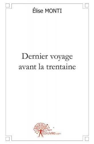 En ligne Dernier voyage vers la trentaine epub pdf