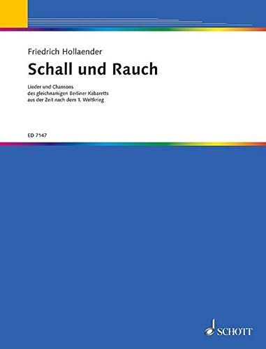 Schall und Rauch: Lieder und Chansons des gleichnamigen Berliner Kabaretts aus der Zeit nach dem 1. Weltkrieg.. Gesang und Klavier.