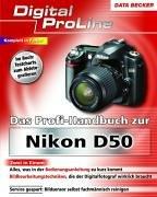 Das Profihandbuch zur Nikon D50 - D50 Kamera