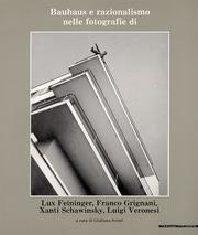 Bauhaus e razionalismo nelle fotografie di Lux Feininger, Franco Grignani, Xanti Schawinsky, Luigi Veronesi (Fotografia)