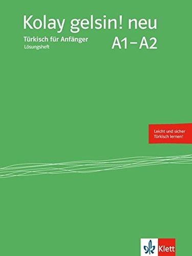 Kolay gelsin! neu A1-A2: Lösungsheft zum Kursbuch (Kolay gelsin! neu / Türkisch für Anfänger und Fortgeschrittene)