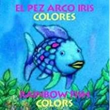 El Pez Arco Iris Colores/Rainbow Fish Colors