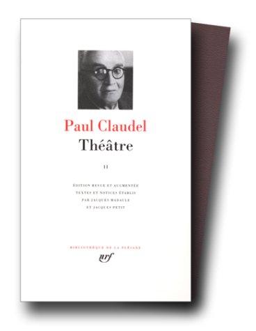 Théâtre. Tome 2 par Paul Claudel
