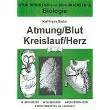 Biologie, Atmung, Blut, Kreislauf, Herz