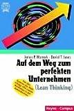 Auf dem Weg zum perfekten Unternehmen = Lean Thinking