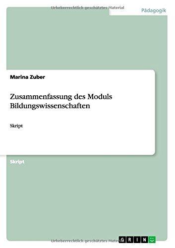 Zusammenfassung des Moduls Bildungswissenschaften: Skript by Marina Zuber (2014-10-17)
