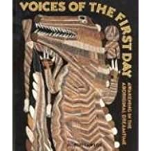 Voices of the First Day: Awakening in the Aboriginal Dreamtime (Inner Traditions S)