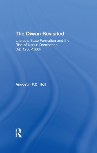 Diwan Revisited: Literacy, State Formation and the Rise of Kanuri Domination (AD 1200-1600) por Holl