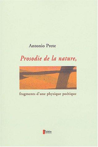 Prosodie de la nature: Fragments d'une physique potique