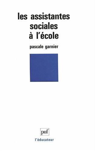 Les Assistantes sociales à l'école par Pascale Garnier