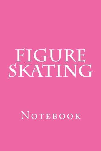 Figure Skating: Notebook