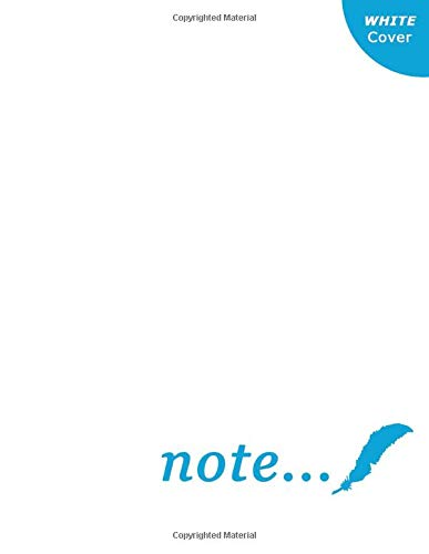 Note...: unlined college notebook | large wide blank journal (size 8.5 x 11 inches) | WHITE cover