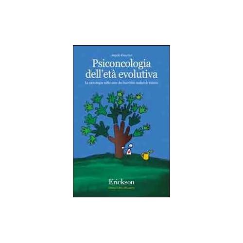 Psiconcologia Dell'età Evolutiva. La Psicologia Nelle Cure Dei Bambini Malati Di Cancro