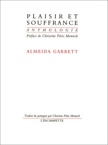 Plaisir et souffrance : Anthologie par Almeida Garrett