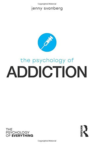 The Psychology of Addiction (The Psychology of Everything) por Jenny Svanberg