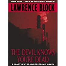 The Devil Knows You're Dead: A MATTHEW SCUDDER CRIME NOVEL (Matthew Scudder Mysteries Book 11) (English Edition)