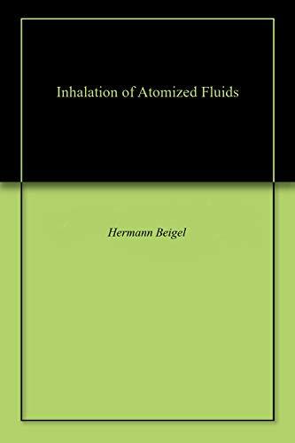 Inhalation Of Atomized Fluids por Hermann Beigel epub