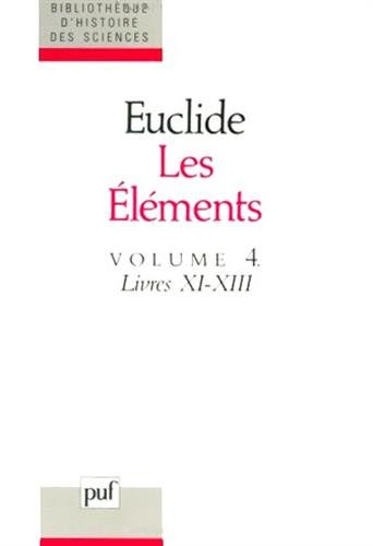 Les éléments, volume 4 - Livres XI-XIII par Euclide