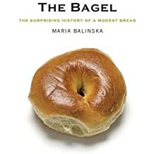 [(The Bagel: The Surprising History of a Modest Bread)] [Author: Maria Balinska] published on (September, 2009)