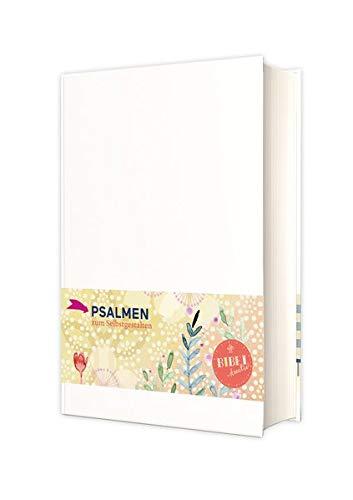Das Buch der Psalmen zum Selbstgestalten: Bibel kreativ