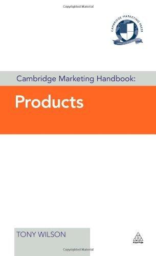 Cambridge Marketing Handbook: Products (Cambridge Marketing Handbooks) by Tony Wilson (2013-12-03)