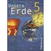 Unsere Erde - für die sechsstufige Realschule in Bayern: Unsere Erde, Ausgabe B, Bd.5, 5. Jahrgangsstufe