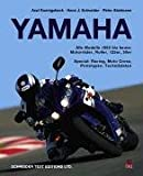 Yamaha: Alle Modelle von 1955 bis heute. Motorräder, Roller, 125er, 50er
