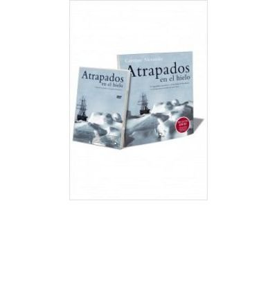 Atrapados en el hielo : expedici?n a la Ant?rtida (Paperback)(Spanish) - Common