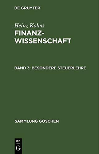 Besondere Steuerlehre: aus: Finanzwissenschaft, 3 (Sammlung Göschen)