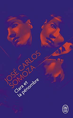 Clara et la pénombre par Jose Carlos Somoza
