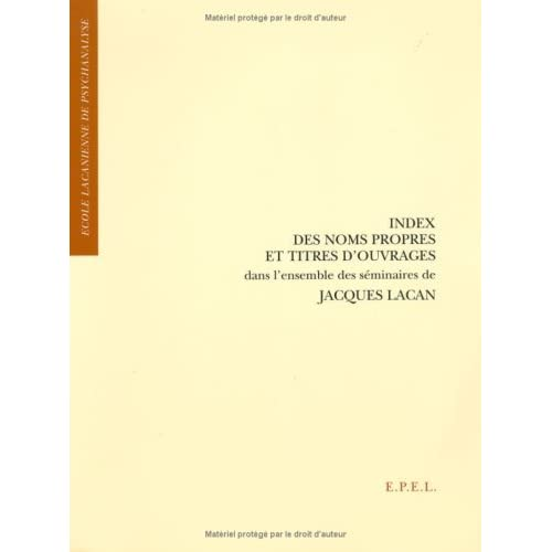 Index des noms propres et titres d'ouvrages dans l'ensemble des séminaires de Jacques Lacan