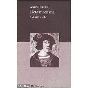 L'età moderna. XVI-XVIII secolo