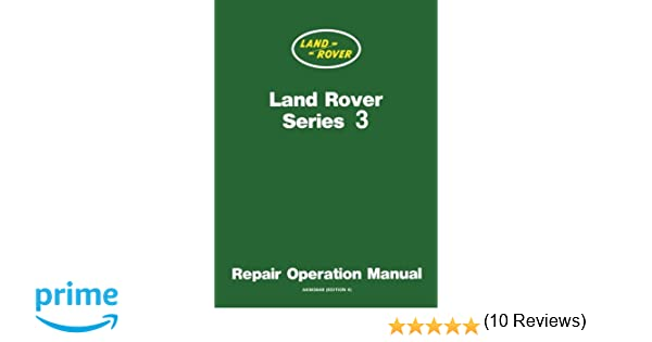 Land Rover Series 3 Repair Operation Manual Owners Manual Amazon – Operation Manual