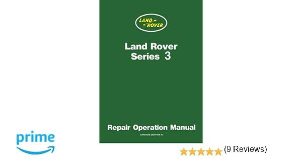 Land Rover Series 3 Repair Operation Manual Owners Manual Amazon – Operation Manual