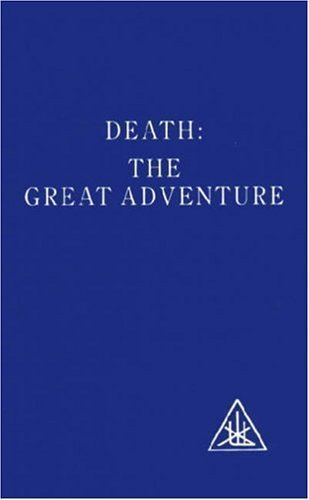 Death the Great Adventure by Alice A. Bailey (Sep 30 1998)