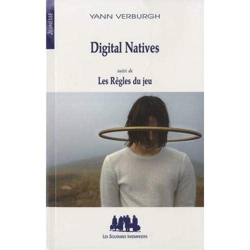 Digital natives : Suivi de Les règles du jeu