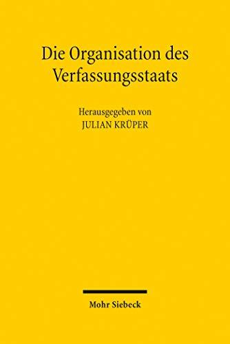 Die Organisation des Verfassungsstaats: Festschrift für Martin Morlok zum 70. Geburtstag