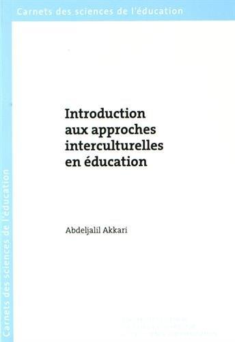 Introduction aux approches interculturelles en éducation / Abdeljalil Akkari.- Genève : Université de Genève, Faculté de psychologie et des sciences de l'éducation , 2016, cop. 2016