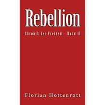 Rebellion: Chronik der Freiheit - Band II